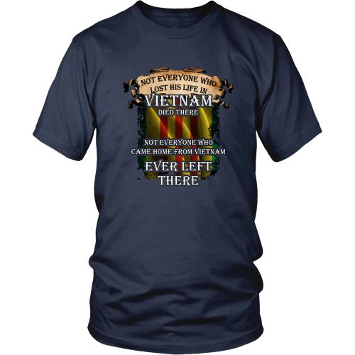 Veterans T-shirt - Not everyone who lost his life in Vietnam died there