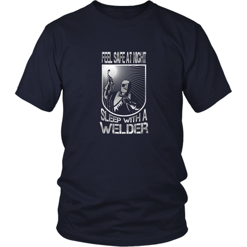Welder T-shirt - Feel safe at night. Sleep with a welder