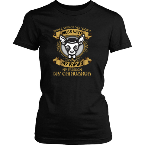 Chihuahua T-shirt - Don't mess with my Chihuahua