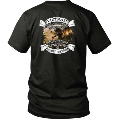 Veterans T-shirt - Vietnam- Beautiful beaches, tropical weather and nightly fireworks (Back print)