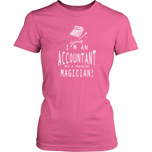 Accountant T-shirt - I'm am accountant, not a freaking magician!
