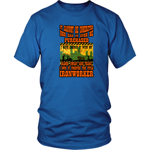 Ironworker T-shirt - I have earned it with my blood, sweat and tears - Ironworker
