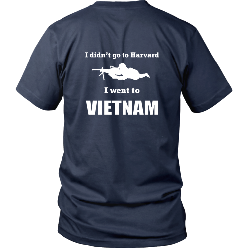 Vietnam Veterans T-Shirt - I didn't go to Harvard, I went to Vietnam 2 (Back print)