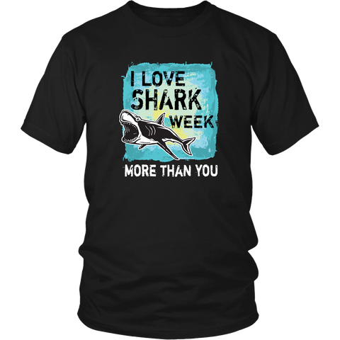 Sharks T-shirt - I love Shark week more than you
