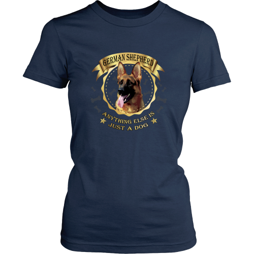German Shepherd T-shirt - Anything else is just a dog
