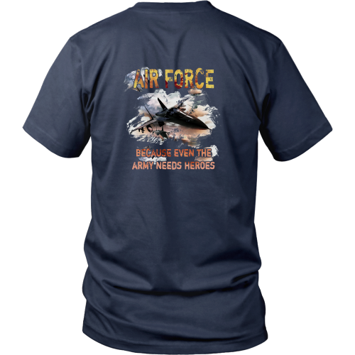 Air force T-shirt - Because even the army needs heroes