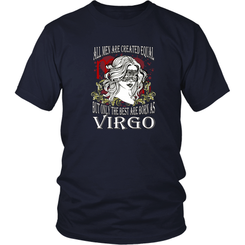Virgo T-shirt - All men are created equal, but only the best are born as virgo