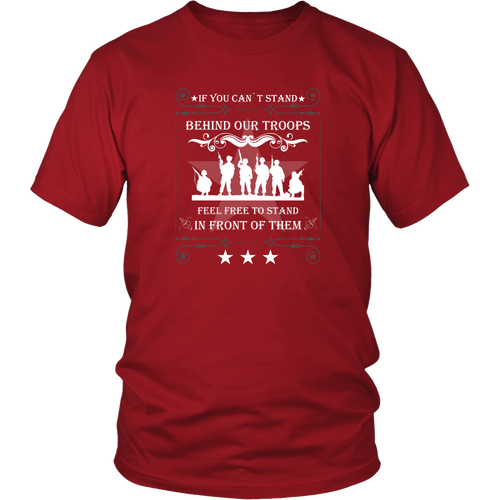 Veterans T-shirt - If you can't stand behind our troops, feel free to stand in front of them
