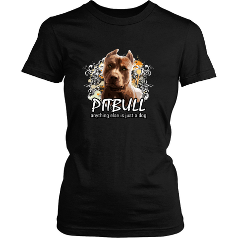 Pitbull T-shirt - Anything else is just a dog