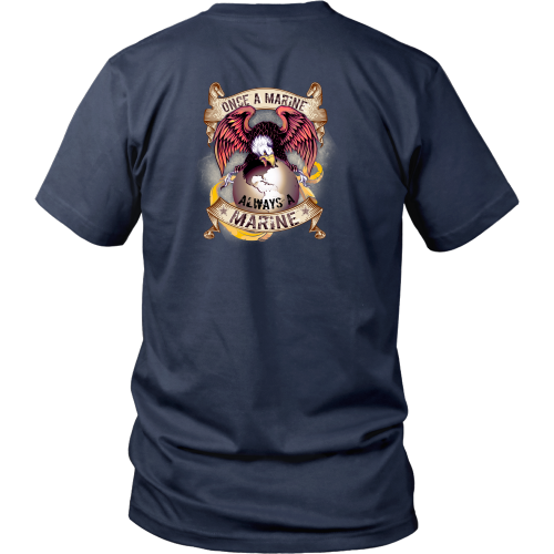 Once a marine, always a marine - District Unisex Shirt