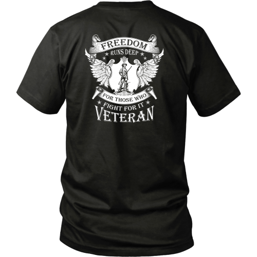 Veterans T-shirt - Freedom runs deep for those who fight for it