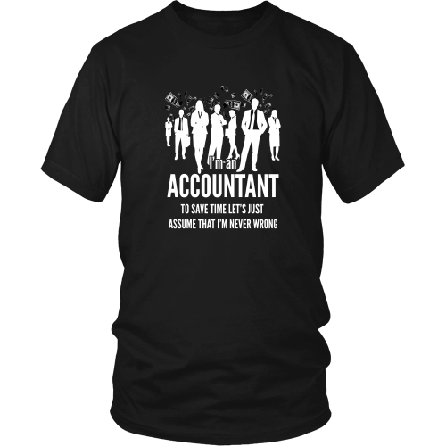 Accountant T-shirt - An accountant is never wrong