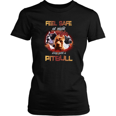 Pitbull T-shirt - Feel safe at night. Sleep with a Pitbull
