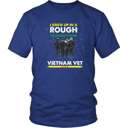 Vietnam Veteran T-shirt - I grew up in a rough neighborhood. Vietnam Veteran