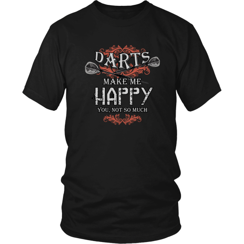 Darts T-shirt - Darts make me happy, you not so much