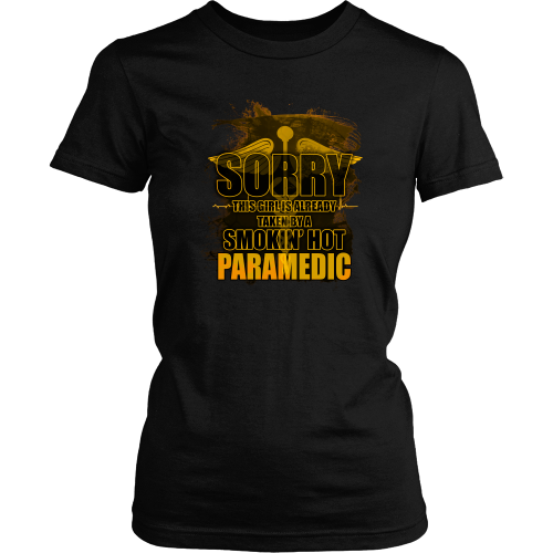 Paramedic T-shirt - Sorry, this girl is already taken by a smokin' hot paramedic