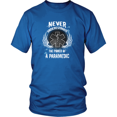 Paramedic T-shirt - Never underestimate the power of a paramedic