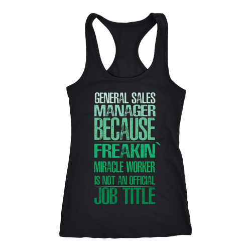 General Sales Manager T-shirt, hoodie and tank top. General Sales Manager funny gift idea.
