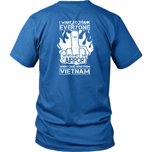 Veterans T-shirt - Thank everyone who met me at the airport when I came home from Vietnam (Back print)