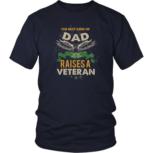 Veterans T-shirt - The best kind of dad raises a Veteran