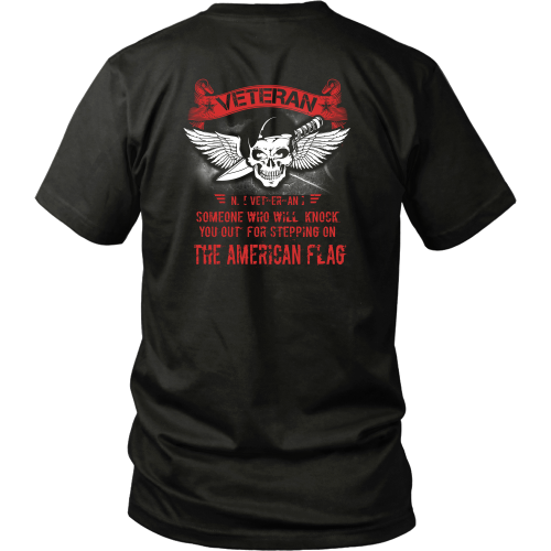 Veterans T-shirt - Someone who will knock you out for stepping on the American flag