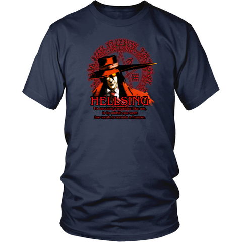 Anime T-shirt - Hellsing - To become a monster like me, is to admin you were too weak to remain a human