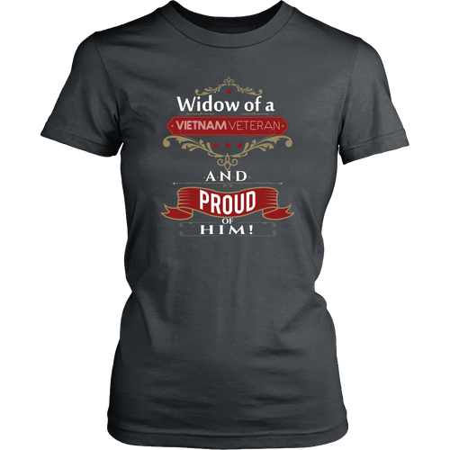 Veteran Widow T-shirt - Widow of a Vietnam Veteran and proud of him
