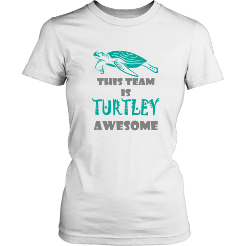 Turtles T-shirt - This team is turtley awesome