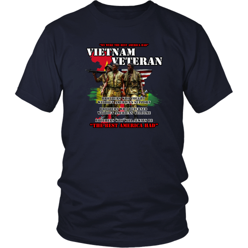 "Vietnam Veterans T-Shirt - Brothers who will always be ""The Best America had"" (Front print)"