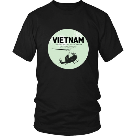 Veterans T-shirt - Vietnam- Beautiful beaches, tropical weather and nightly fireworks 2