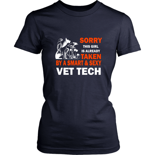 Vet tech T-shirt - Sorry this girl is taken by a smart & sexy vet tech