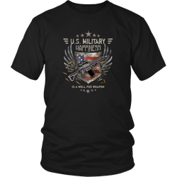 Military T-shirt - U.S. military happiness is a well fed weapon