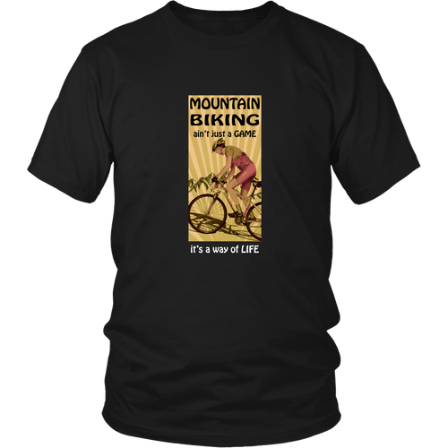 Mountain biking T-shirt - Mountain biking ain't just a game, it's a way of life