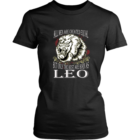 Leo T-shirt - All men are created equal, but only the best are born as leo