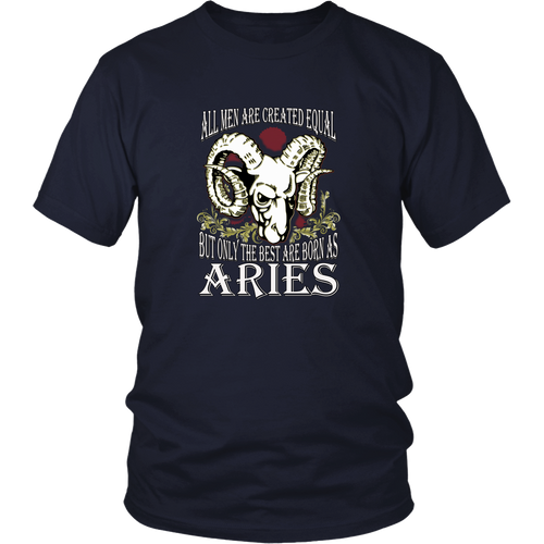 Aries T-shirt - All men are created equal, but only the best are born as aries