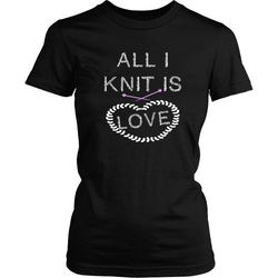Knitting T-shirt - All I knit is love