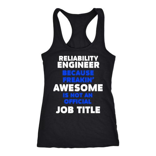 Reliability Engineer T-shirt, hoodie and tank top. Reliability Engineer funny gift idea.
