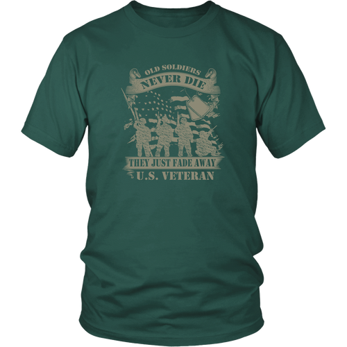 Veteran T-Shirt - Old Soldiers Never Die. They Just Fade Away. Us Veteran