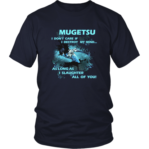 Anime T-shirt - Bleach - Mugetsu - I don't care if I destroy my mind... As long as I slaughter all of you!