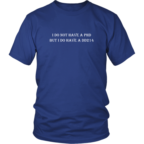 Vietnam Veteran T-shirt -  I do not have a PHD