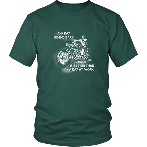 Motorcycles T-shirt - Any day behind bars is better than a day at work