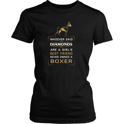Boxer T-shirt - Whoever said diamonds are girl's best friend never owned a boxer