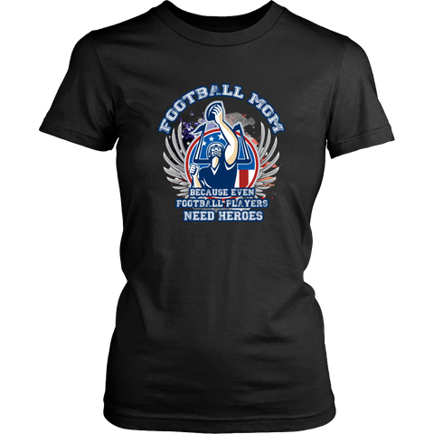 Football T-shirt - Football mom, because even football players need heroes