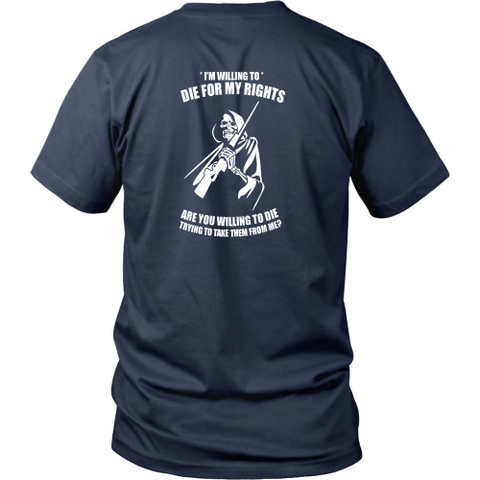 Gun rights T-shirt - I'm willing to die for my rights 2