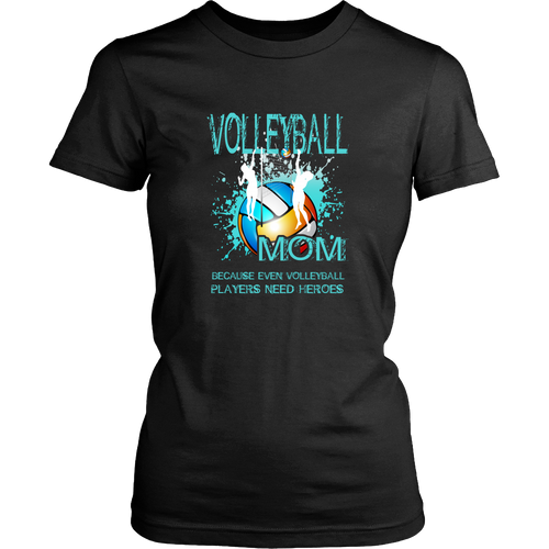 Volleyball T-shirt - Volleyball mom, because even volleyball players need heros
