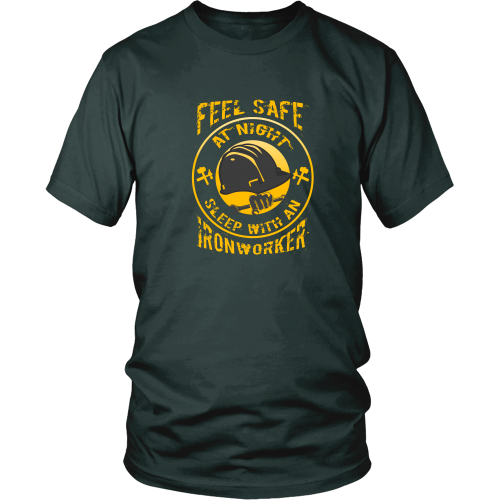Ironworker T-shirt - Feel safe at night. Sleep with an ironworker