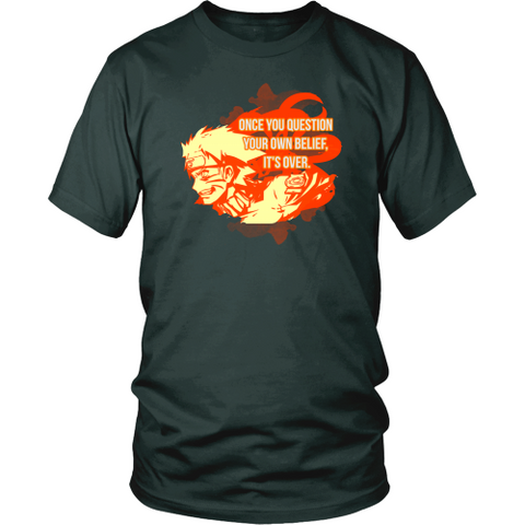 Anime T-shirt - Naruto - Once you question your own belief, it's over