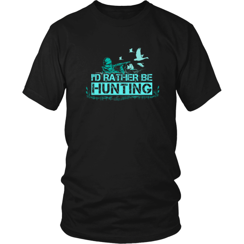 Hunting T-shirt - I'd rather be hunting