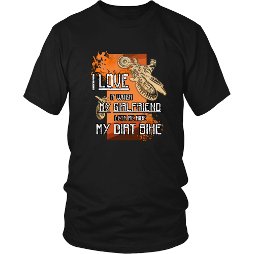 Dirtbikes T-shirt - I love it when my girlfriend lets me ride my dirt bike
