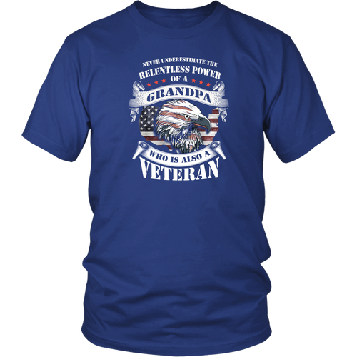 Veterans T-shirt - Never Underestimate the relentless power of a Grandpa who is also a Veteran